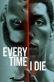 Every Time I Die (2019) Hollywood Full Movie Watch Online Free Download HD