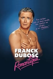Franck Dubosc - Romantique - Azwaad Movie Database