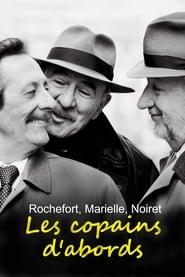 Rochefort, Marielle, Noiret – les copains d'abord