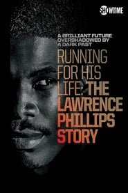 Running for His Life: The Lawrence Phillips Story 2016