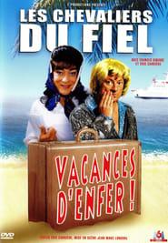 Les Chevaliers du fiel : Vacances d'enfer !