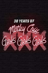 Mötley Crüe – XXX 30 Years Of Girls Girls Girls