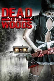 Dead in the Woods 2016