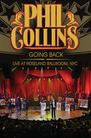 Phil Collins – Going Back – Live at the Roseland Ballroom, NYC (2010)
