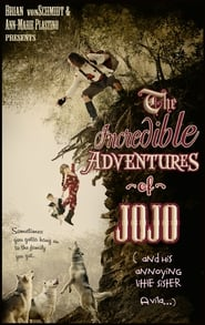 The Incredible Adventure of Jojo (And His Annoying Little Sister Avila) (2014)