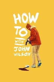 How To with John Wilson Season 1