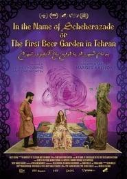 Poster In The Name Of Scheherazade Or The First Beergarden In Tehran 2019