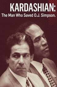 Kardashian: The Man Who Saved OJ Simpson