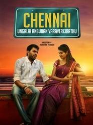 Chennai Ungalai Anbudan Varaverkiradhu