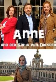Anne und der König von Dresden (2017)