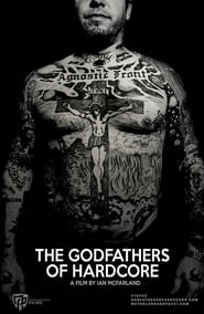The Godfathers of Hardcore (2017) Watch Online Free