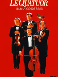 Le Quatuor - Sur la corde rêve