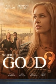 Where is Good? (2015) Online Cały Film Lektor PL