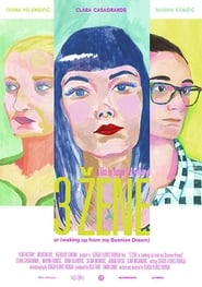 3 Women or Waking Up from My Bosnian Dream