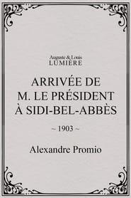 Arrivée de M. le président à Sidi-Bel-Abbès