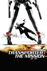 Transporter – The Mission (2005)