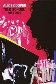 Alice Cooper: Old School: 1964-1974 2012