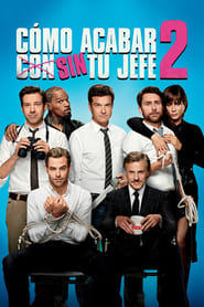 Cómo acabar sin tu jefe 2 (2014) Horrible Bosses 2
