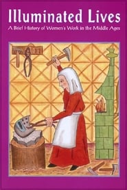 Illuminated Lives: A Brief History of Women's Work in the Middle Ages 1989