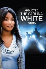 Abducted: The Carlina White Story (2012)