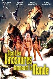 Regarder Quand les dinosaures dominaient le monde