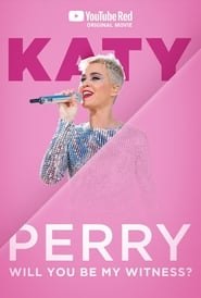 Poster of Katy Perry: Will You Be My Witness?