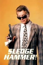 Sledge Hammer!-Azwaad Movie Database