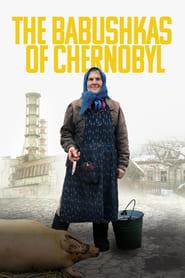 Watch The Babushkas of Chernobyl Online Free Movies ID