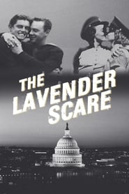 The Lavender Scare - Thousands lost their jobs. Some lost their lives. A courageous few fought back. - Azwaad Movie Database