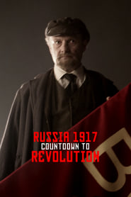 Russia 1917: Countdown to Revolution (2017)