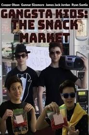 Gangsta Kids: The Snack Market (2020)