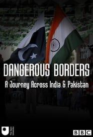 Dangerous Borders; A Journey across India & Pakistan (2017)