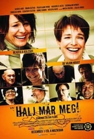 Halj már meg! Watch and Download Free Movie in HD Streaming
