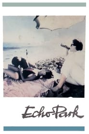 Echo Park (1985)