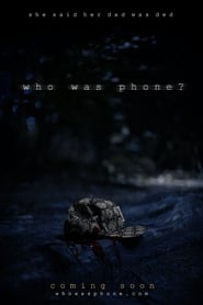 Who Was Phone? [2020]