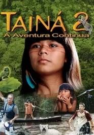 Tainá 2 - A Aventura Continua plakat