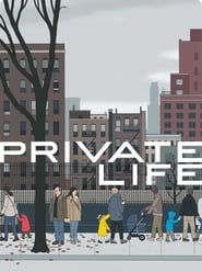 Private Life (2018) Full Movie Watch Online Free