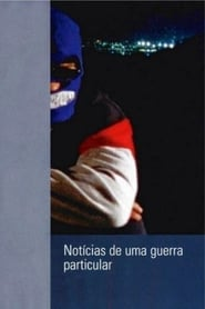 Notícias de Uma Guerra Particular (1999) Oglądaj Film Zalukaj Cda