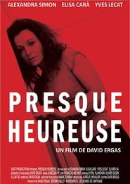 Presque heureuse -  - Azwaad Movie Database