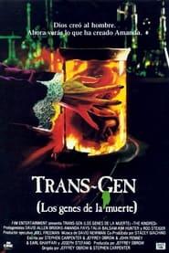 Trans-Gen, los genes de la muerte
