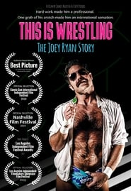 This is Wrestling: The Joey Ryan Story