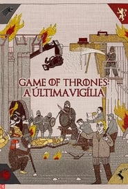 Game of Thrones: A Última Vigília