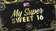 My Super Sweet 16 en streaming