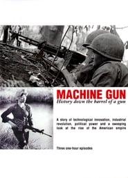 Machine Gun: History Down the Barrel of a Gun 1999
