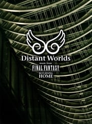 Distant Worlds: Music from Final Fantasy Returning Home 2011