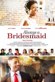 Always a Bridesmaid - Save the date - Azwaad Movie Database