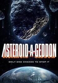 Asteroid-a-Geddon : The Movie | Watch Movies Online