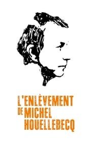 LEnlèvement de Michel Houellebecq