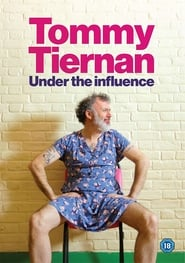 Tommy Tiernan: Under the Influence 2018