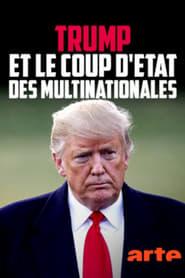 Trump et le coup d'État des multinationales
